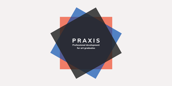 PRAXIS - Professional development for art graduates