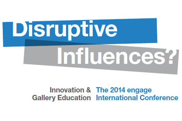 Disruptive Influences? The 2014 engage International Conference
